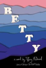 BETTY - TIFFANY MCDANIEL