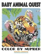 BABY ANIMAL QUEST COLOR BY NUMBER: ACTIVITY PUZZLE COLORING BOOK FOR ADULTS RELAXATION & STRESS RELIEF - SUNLIFE DRAWING