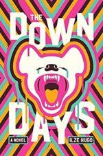 THE DOWN DAYS - ILZE HUGO