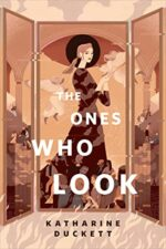 THE ONES WHO LOOK - KATHARINE DUCKETT