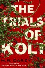 THE TRIALS OF KOLI - M.R. CAREY
