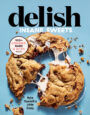 DELISH INSANE SWEETS: BAKE YOURSELF A LITTLE CRAZY: 100+ COOKIES, BARS, BITES, AND TREATS - JOANNA SALTZ
