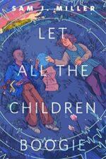 LET ALL THE CHILDREN BOOGIE - SAM J. MILLER