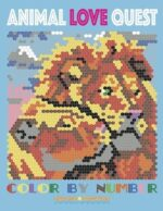ANIMAL LOVE QUEST COLOR BY NUMBER: ACTIVITY PUZZLE COLORING BOOK FOR ADULTS RELAXATION & STRESS RELIEF - SUNLIFE DRAWING
