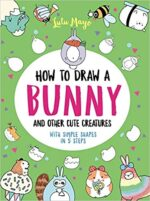 HOW TO DRAW A BUNNY AND OTHER CUTE CREATURES WITH SIMPLE SHAPES IN 5 STEPS - LULU MAYO