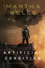 ARTIFICIAL CONDITIONS - MARTHA WELLS