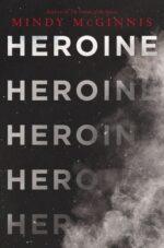 HEROINE - MINDY MCGINNIS