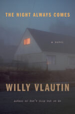 THE NIGHT ALWAYS COMES - WILLY VLAUTIN