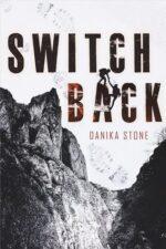 SWITCHBACK - DANIKA STONE