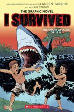 I SURVIVED THE SHARK ATTACKS OF 1916: A GRAPHIX BOOK - LAUREN TARSHIS