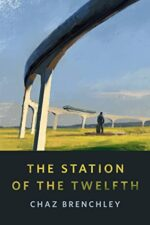 THE STATION OF THE TWELFTH - CHAZ BRENCHLEY