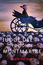 JUDGE DEE AND THE POISONER OF MONTMARTRE - LAVIE TIDHAR