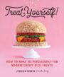 TREAT YOURSELF!: HOW TO MAKE 93 RIDICULOUSLY FUN NO-BAKE CRISPY RICE TREATS - JESSICA SISKIN