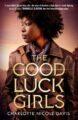 THE GOOD LUCK GIRLS - CHARLOTTE NICOLE DAVIS