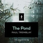 THE POND - PAUL TREMBLAY
